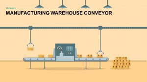 Manufacturing Warehouse Conveyor PowerPoint Template and Keynote Slide